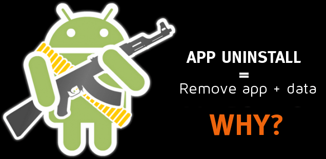 why android app uninstall removes data