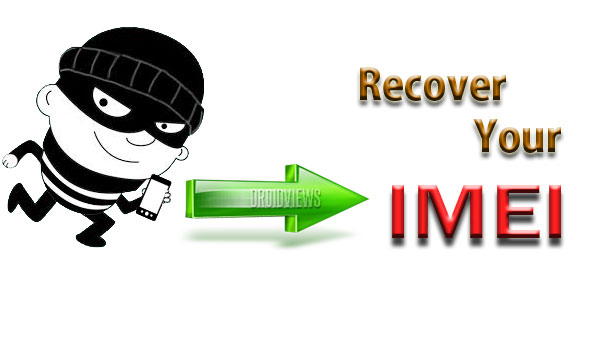 How to Get Back The IMEI Number Of Your Lost Android Phone